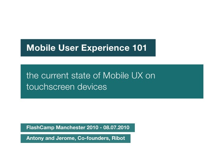 Mobile User Experience 101   the current state of Mobile UX on touchscreen devices    FlashCamp Manchester 2010 - 08.07.20...