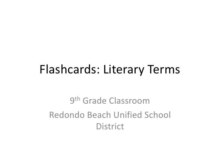 Flashcards: Literary Terms<br />9th Grade Classroom<br />Redondo Beach Unified School District<br />