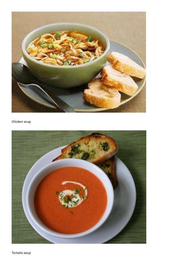 Chicken soup Tomato soup