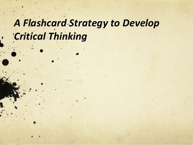 A Flashcard Strategy to Develop Critical Thinking