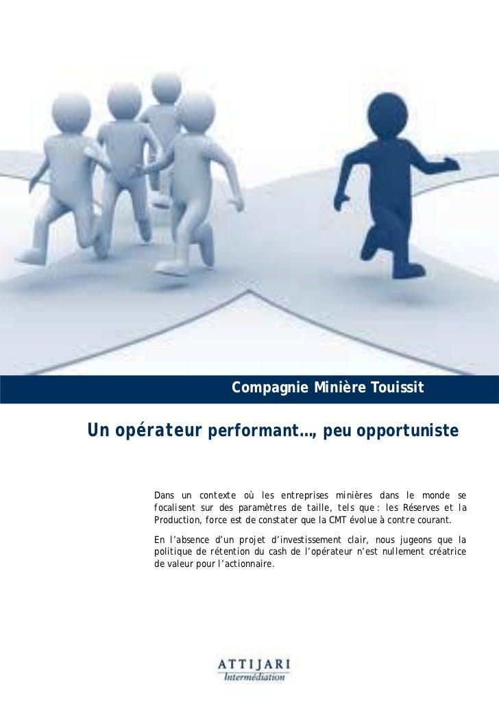 Compagnie Minière TouissitUn opérateur performant…, peu opportuniste       Dans un contexte où les entreprises minières da...