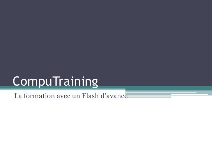 CompuTrainingLa formation avec un Flash d'avance