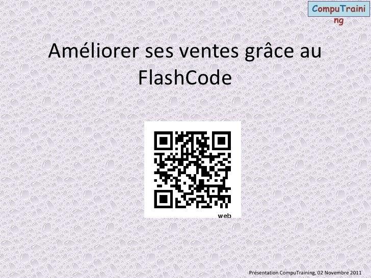 CompuTraini                                                 ngAméliorer ses ventes grâce au         FlashCode             ...