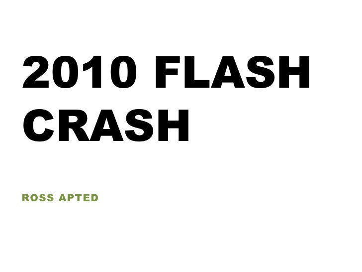 2010 FLASHCRASHROSS APTED