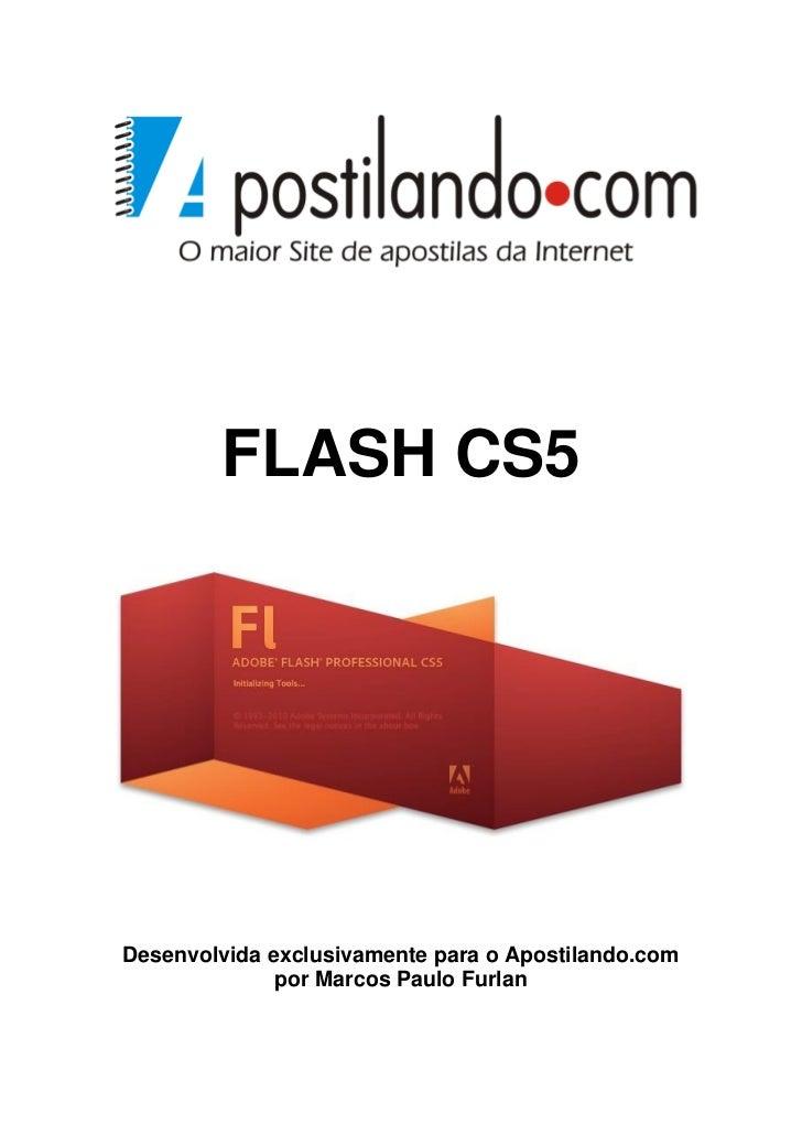 FLASH CS5Desenvolvida exclusivamente para o Apostilando.com              por Marcos Paulo Furlan