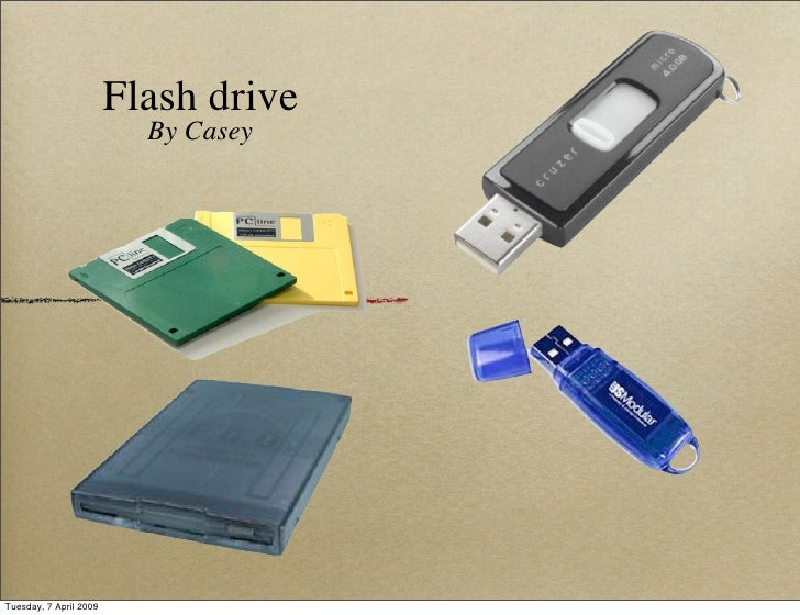 Flash drive                           By Casey     Tuesday, 7 April 2009