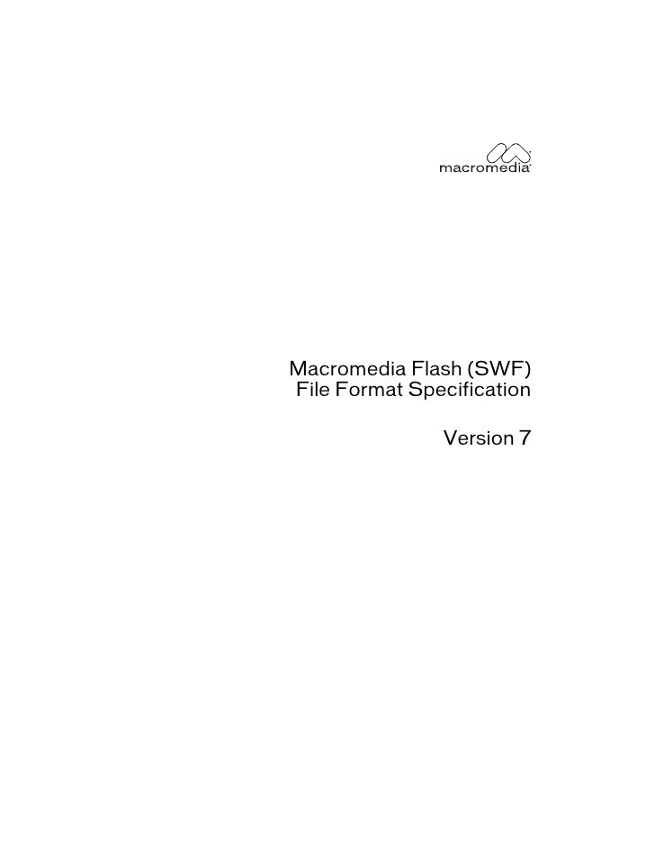 Macromedia Flash (SWF) File Format Specification                 Version 7