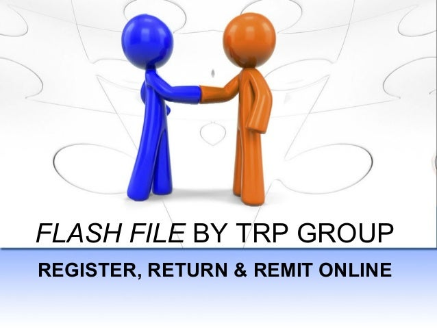 FLASH FILE BY TRP GROUP REGISTER, RETURN & REMIT ONLINE