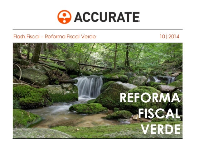 10|2014  REFORMA FISCAL VERDE  Flash Fiscal – Reforma Fiscal Verde