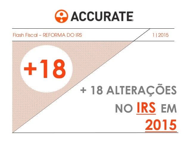1|2015 + 18 ALTERAÇÕES NO IRS EM 2015 Flash Fiscal – REFORMA DO IRS +18