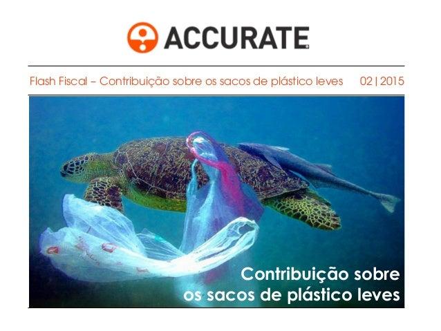 02|2015 Contribuição sobre os sacos de plástico leves Flash Fiscal – Contribuição sobre os sacos de plástico leves