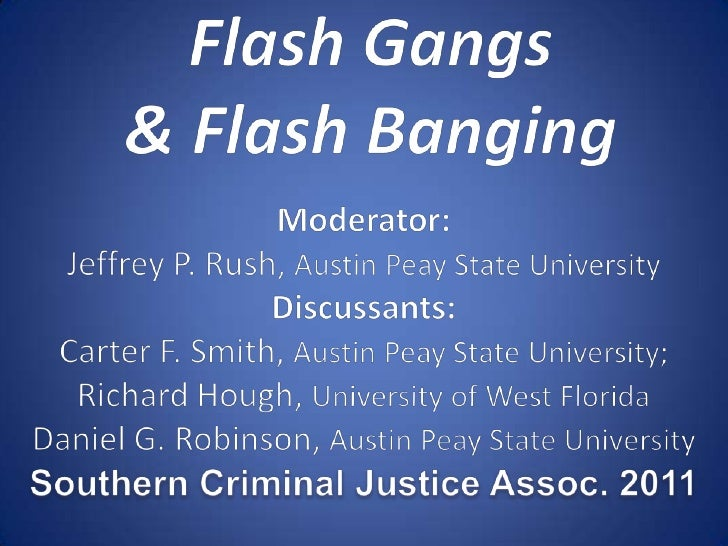 Flash Gangs, where gang activity       appears in an instant.Flash Mob + Gang activity = Flash gangbanging