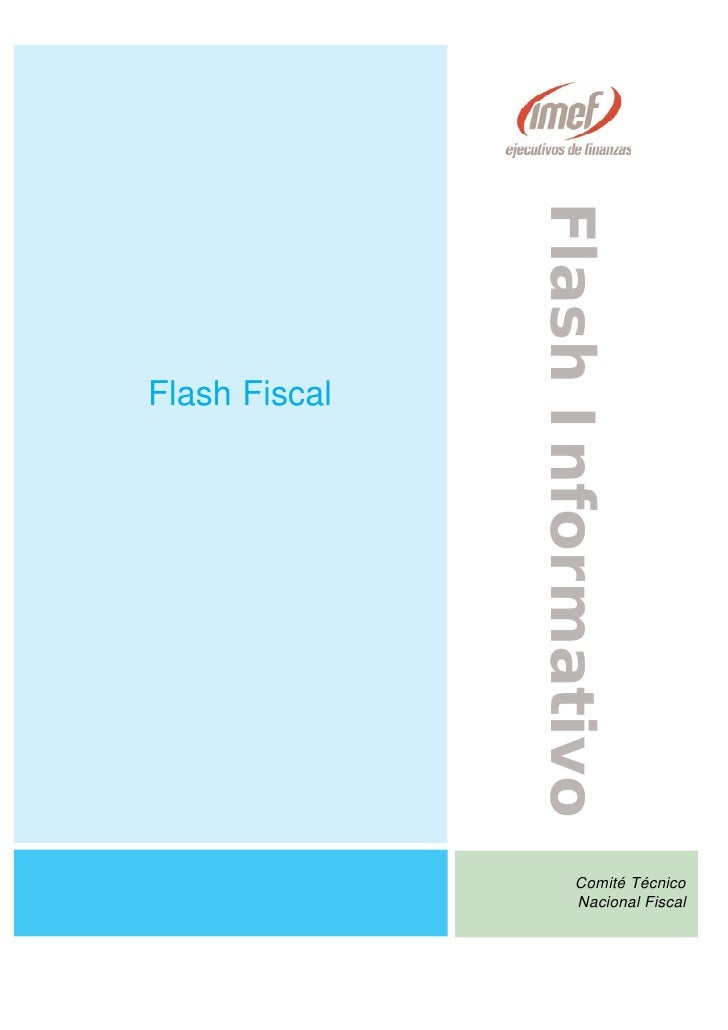 Flash Informativo Flash Fiscal                            Comité Técnico                        Nacional Fiscal
