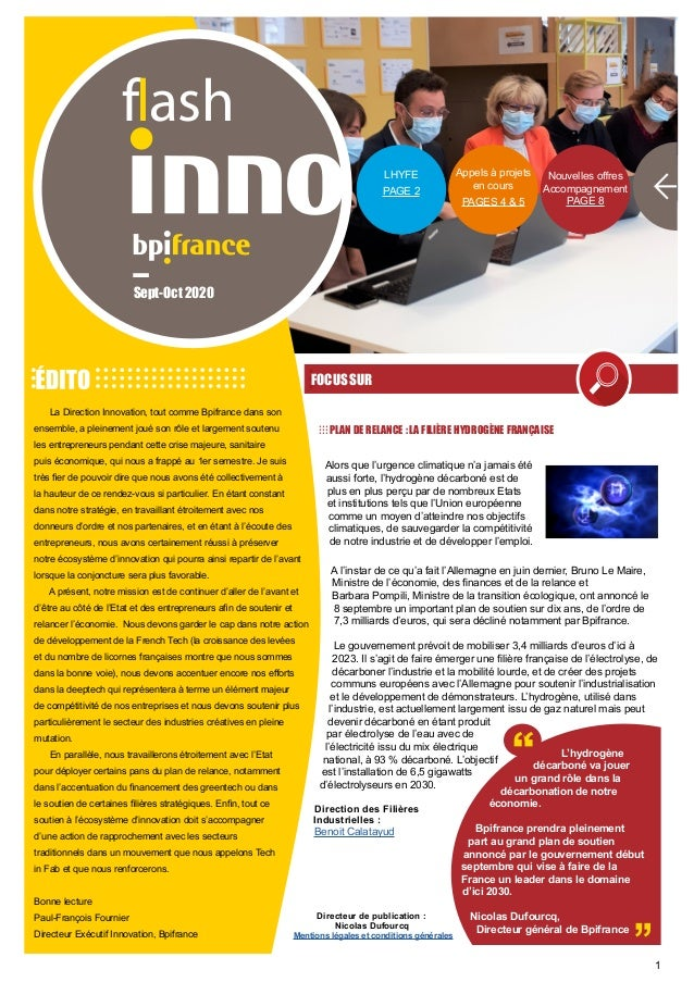1 La Direction Innovation, tout comme Bpifrance dans son ensemble, a pleinement joué son rôle et largement soutenu les ent...