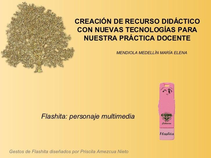 Flashita: personaje multimedia CREACIÓN DE RECURSO DIDÁCTICO CON NUEVAS TECNOLOGÍAS PARA NUESTRA PRÁCTICA DOCENTE Gestos d...