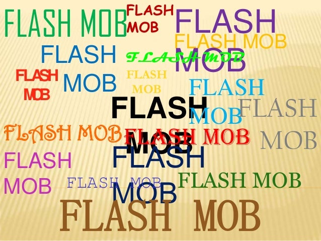 FLASH MOB  FLASH MOB  FLASH FLASH MOB FLASH FLASH MOB MOB FLA SH MOB  FLASH MOB  FLASH FLASH FLASH MOB FLASH MOB FLASH MOB...