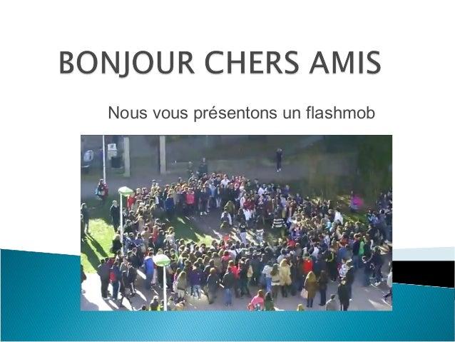 Nous vous présentons un flashmob