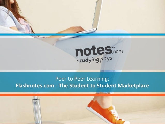 Peer to Peer Learning:  Flashnotes.com - The Student to Student Marketplace