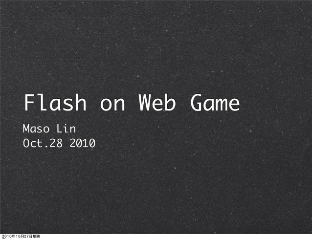 Flash on Web Game Maso Lin Oct.28 2010 2010年10月27日星期