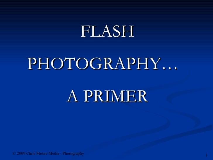 FLASH PHOTOGRAPHY…  A PRIMER