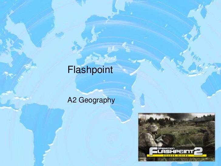 FlashpointA2 Geography