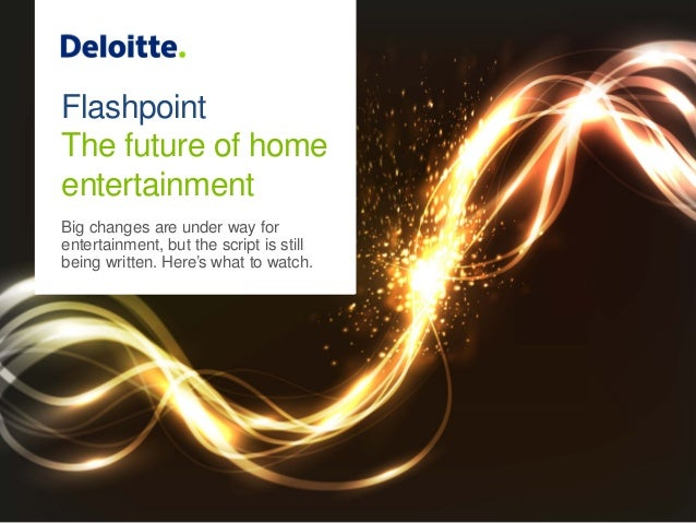 Flashpoint The future of home entertainment Big changes are under way for entertainment, but the script is still being wri...