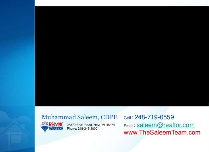 Muhammad Saleem, CDPE<br />Cell: 248-719-0559<br />Email: saleem@realtor.com<br />www.TheSaleemTeam.com<br />26870 Beck Ro...