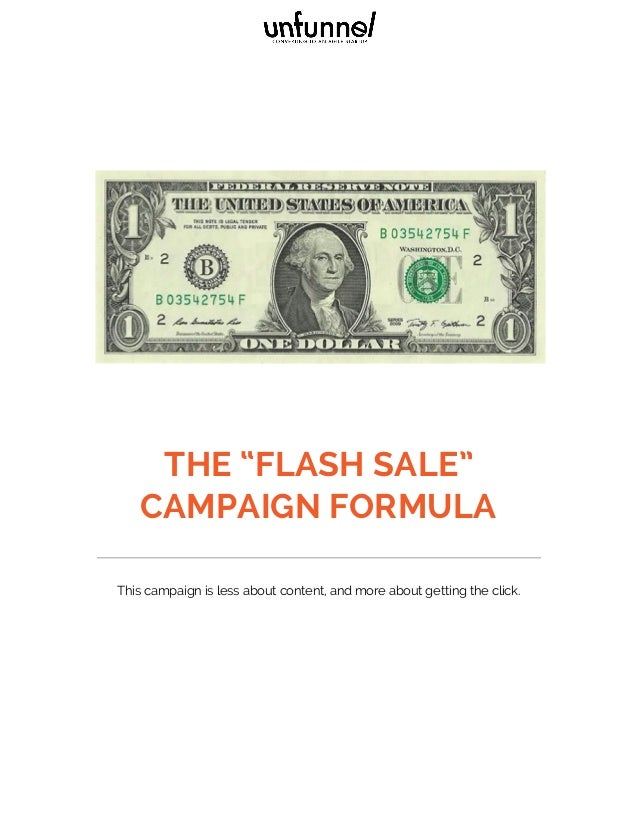 """THE """"FLASH SALE"""" CAMPAIGN FORMULA This campaign is less about content, and more about getting the click."""