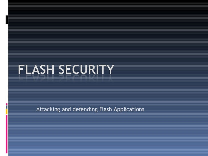 Attacking and defending Flash Applications