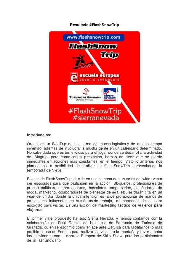 Resultado #FlashSnowTripIntroducción:Organizar un BlogTrip es una tarea de mucha logística y de mucho tiempoinvertido, ade...