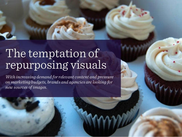 The temptation of repurposing visuals! With increasing demand for relevant content and pressure on marketing budgets, bran...