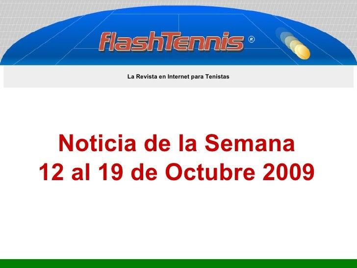 Noticia de la Semana 12 al 19 de Octubre 2009 La Revista en Internet para Tenistas
