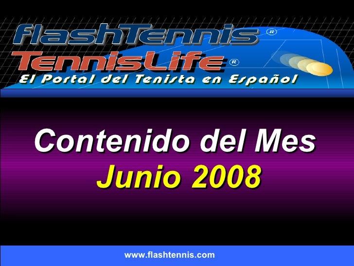 Contenido del Mes  Junio 2008 www.flashtennis.com