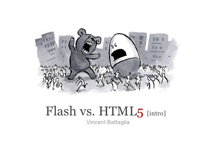 Flash vs. HTML5 [intro]        Vincent Battaglia
