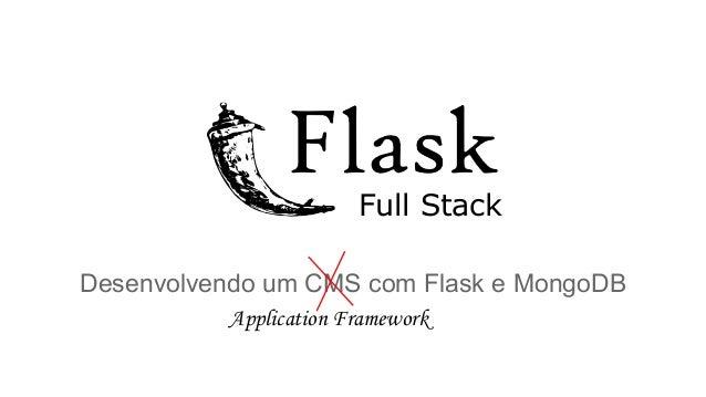 Full Stack Desenvolvendo um CMS com Flask e MongoDB Application Framework