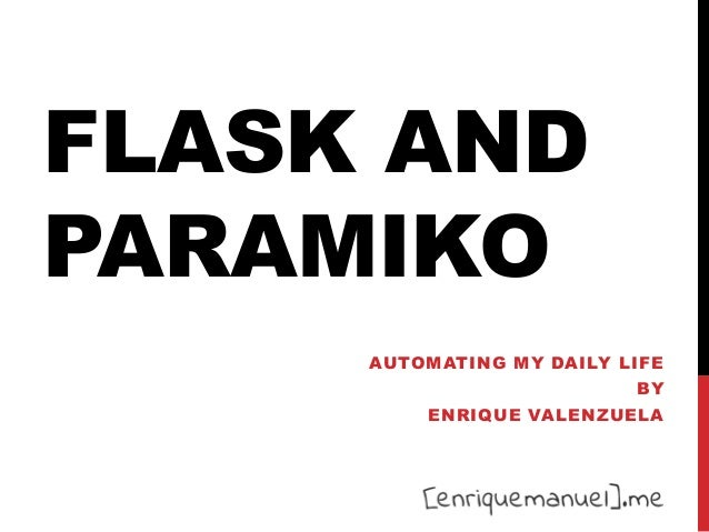 FLASK AND PARAMIKO AUTOMATING MY DAILY LIFE BY ENRIQUE VALENZUELA