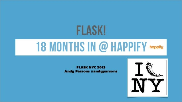 FLASK! 18 months in @ happify FLASK NYC 2013 Andy Parsons @andyparsons