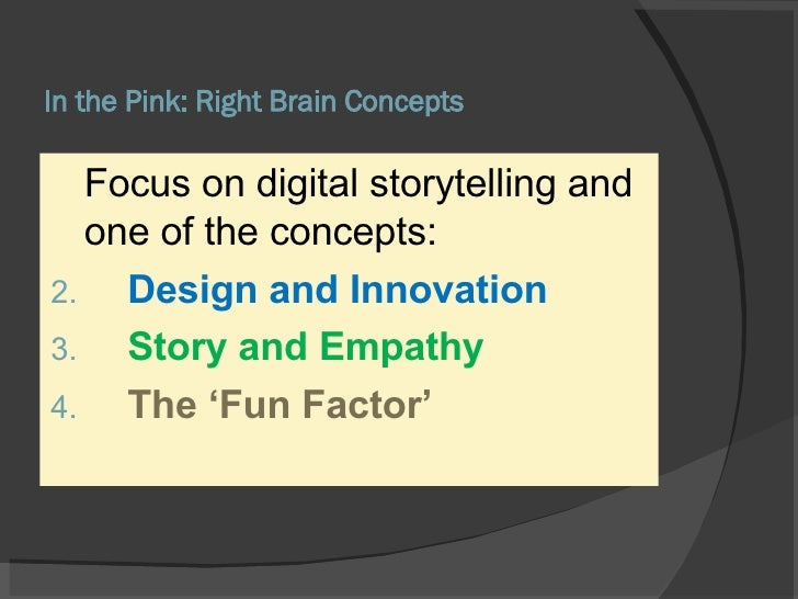 In the Pink: Right Brain Concepts <ul><li>Focus on digital storytelling and one of the concepts: </li></ul><ul><li>Design ...