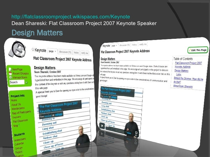 Design Matters <ul><li>Dean Shareski: Flat Classroom Project 2007 Keynote Speaker </li></ul>http://flatclassroomproject.wi...