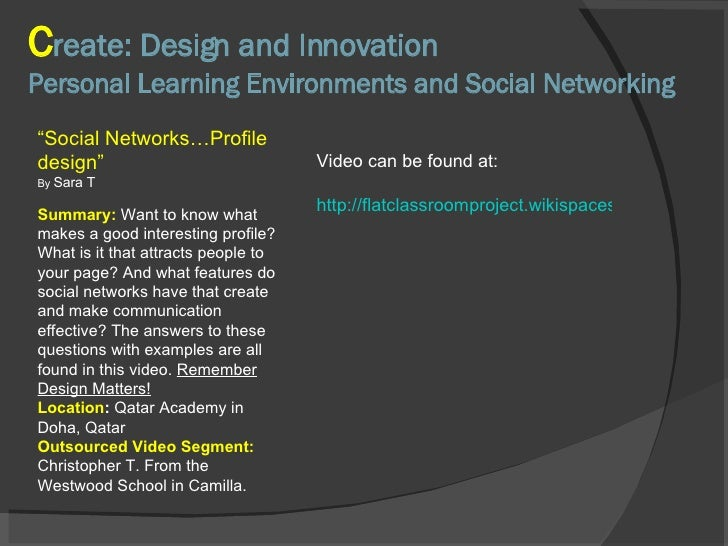 """C reate: Design and Innovation Personal Learning Environments and Social Networking """" Social Networks…Profile design"""" By  ..."""