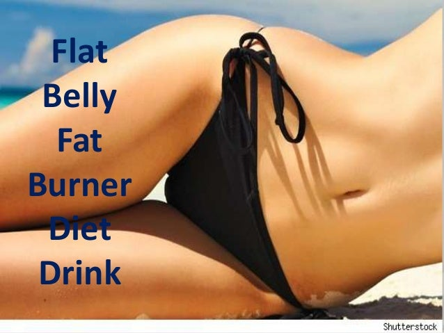 Flat belly fat burner diet drink how to get flat tummy in ...