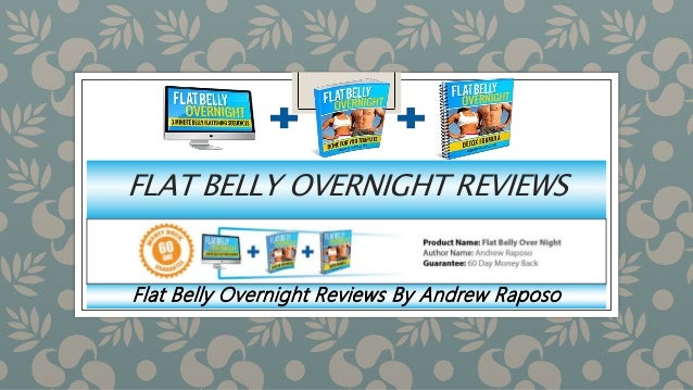 FLAT BELLY OVERNIGHT REVIEWS Flat Belly Overnight Reviews By Andrew Raposo