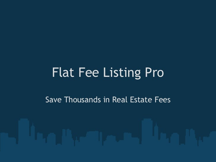 Flat Fee Listing ProSave Thousands in Real Estate Fees