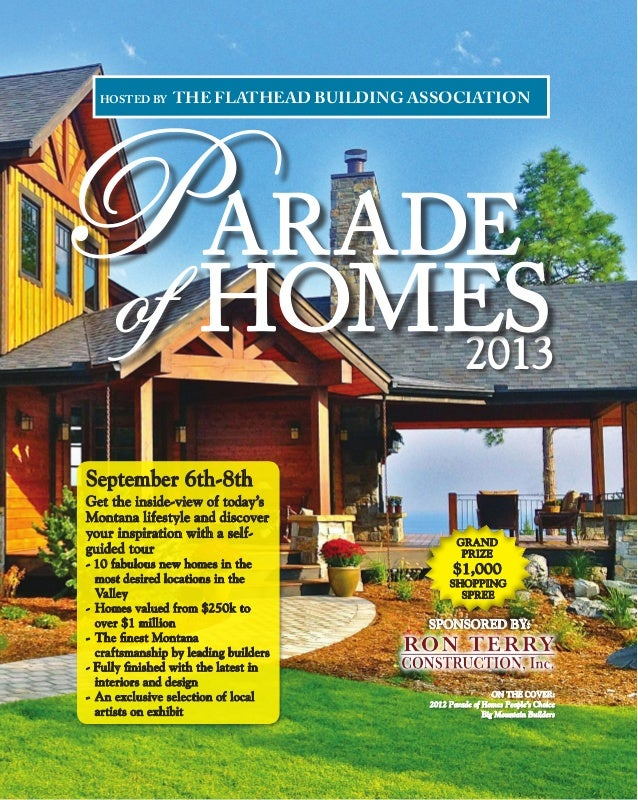 HOSTED BY SLITERS ACE LUMBER & BUILDING SUPPLY AND THE FLATHEAD BUILDING ASSOCIATION ON THE COVER: 2012 Parade of Homes Pe...