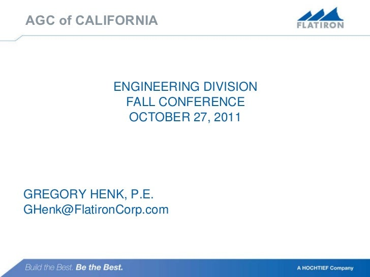AGC of CALIFORNIA <ul><li>ENGINEERING DIVISION </li></ul><ul><li>FALL CONFERENCE </li></ul><ul><li>OCTOBER 27, 2011 </li><...