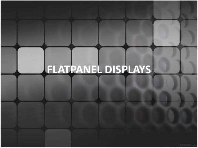 FLATPANEL DISPLAYS
