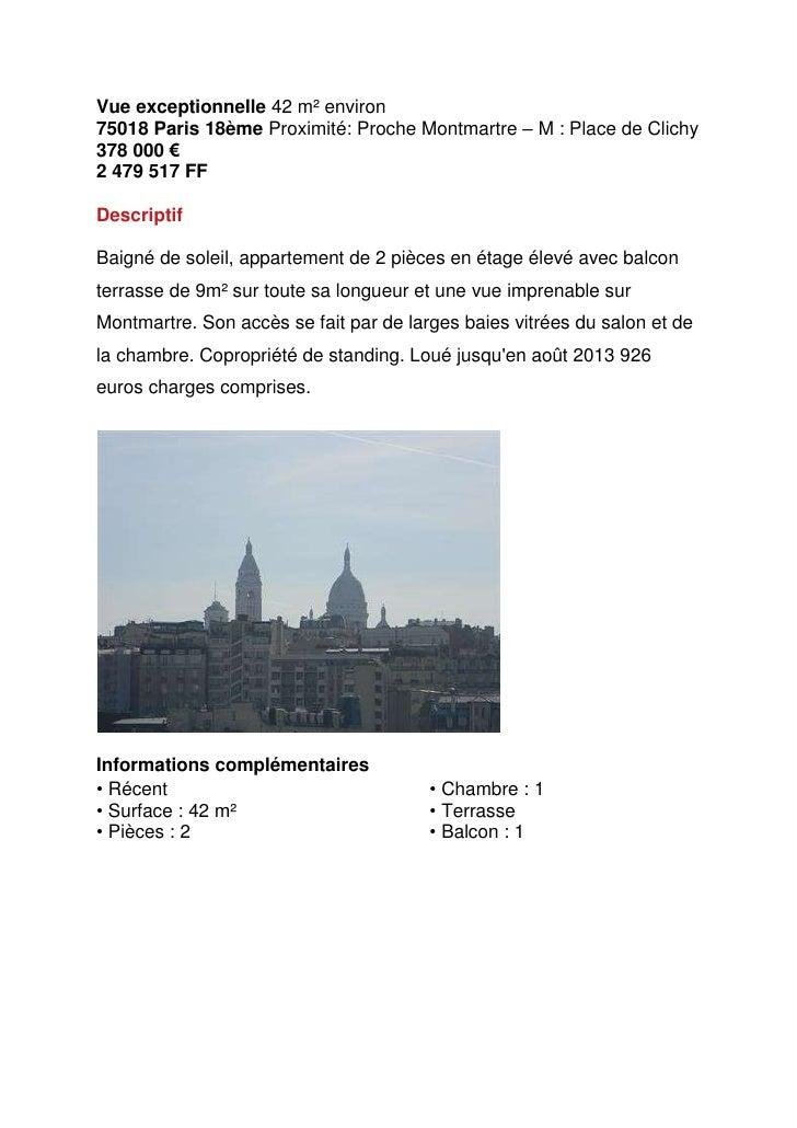 Vue exceptionnelle 42 m² environ 75018 Paris 18ème Proximité: Proche Montmartre – M: Place de Clichy<br />378000€  <br...