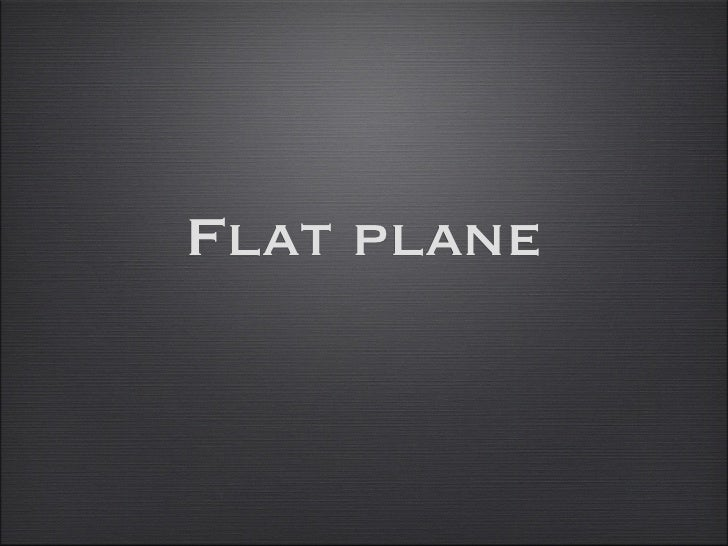 Flat plane