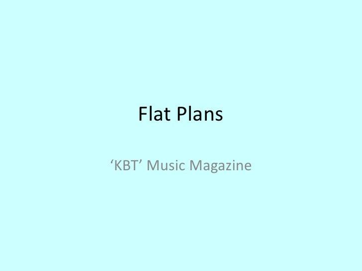Flat Plans'KBT' Music Magazine