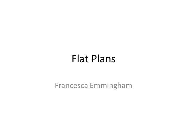 Flat PlansFrancesca Emmingham